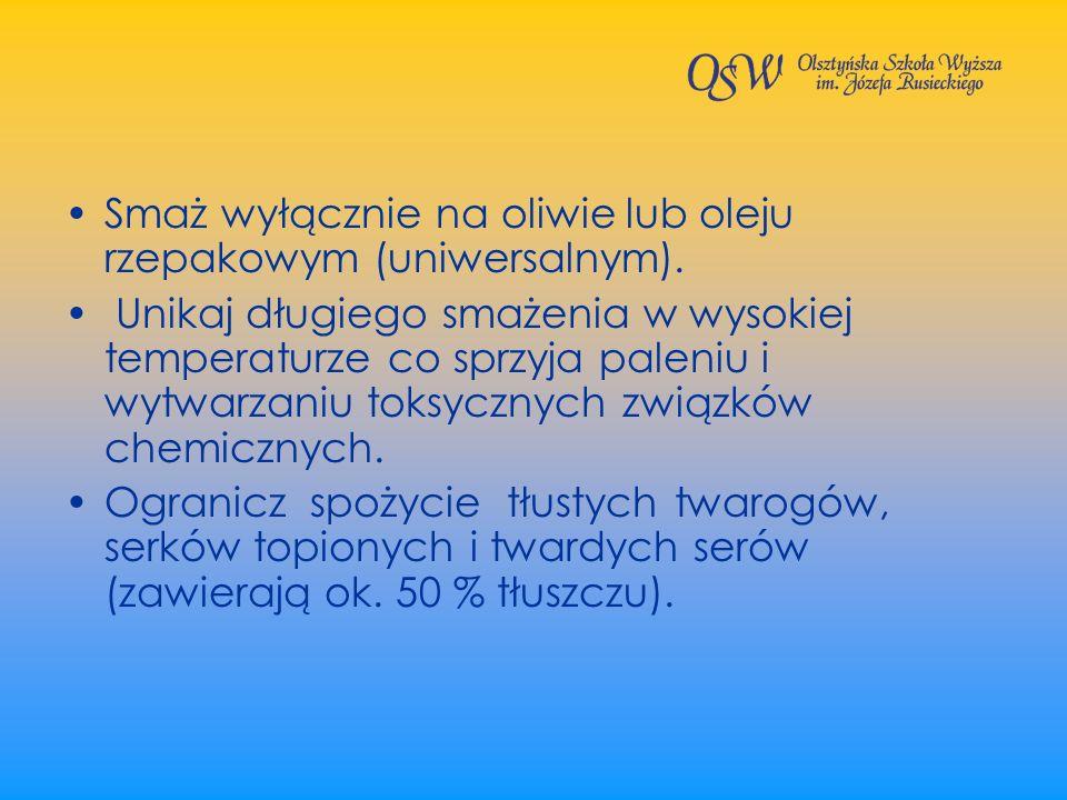 Smaż wyłącznie na oliwie lub oleju rzepakowym (uniwersalnym). Unikaj długiego smażenia w wysokiej temperaturze co sprzyja paleniu i wytwarzaniu toksyc