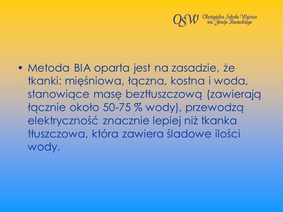 Metoda BIA oparta jest na zasadzie, że tkanki: mięśniowa, łączna, kostna i woda, stanowiące masę beztłuszczową (zawierają łącznie około 50-75 % wody),