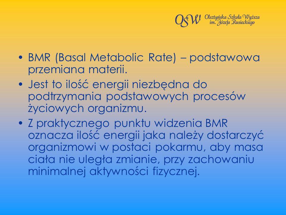 BMR (Basal Metabolic Rate) – podstawowa przemiana materii. Jest to ilość energii niezbędna do podtrzymania podstawowych procesów życiowych organizmu.