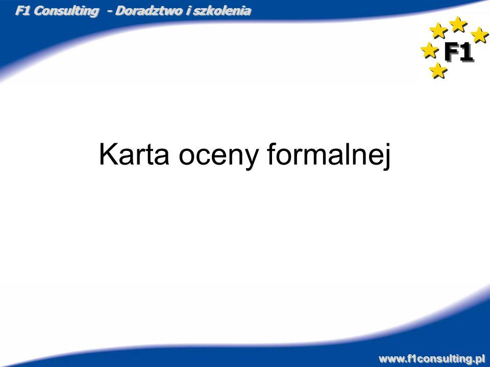 F1 Consulting - Doradztwo i szkolenia www.f1consulting.pl Karta oceny formalnej