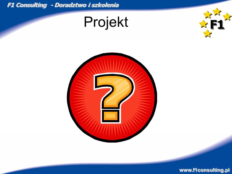 F1 Consulting - Doradztwo i szkolenia www.f1consulting.pl Projekt