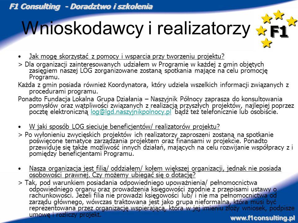 F1 Consulting - Doradztwo i szkolenia www.f1consulting.pl Wnioskodawcy i realizatorzy Jak mogę skorzystać z pomocy i wsparcia przy tworzeniu projektu?