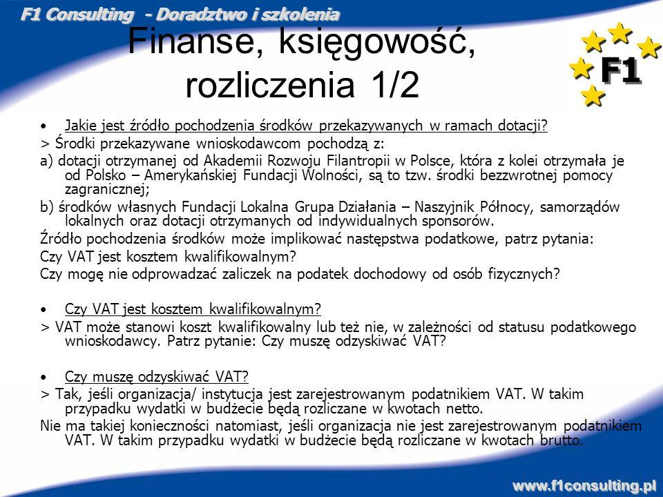 F1 Consulting - Doradztwo i szkolenia www.f1consulting.pl Finanse, księgowość, rozliczenia 1/2 Jakie jest źródło pochodzenia środków przekazywanych w