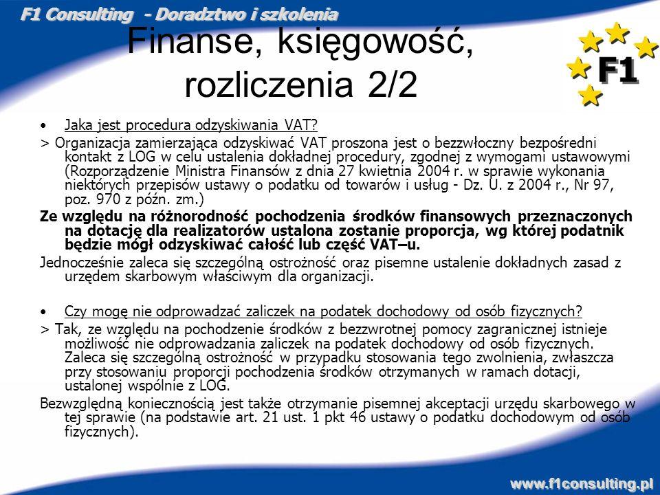 F1 Consulting - Doradztwo i szkolenia www.f1consulting.pl Finanse, księgowość, rozliczenia 2/2 Jaka jest procedura odzyskiwania VAT? > Organizacja zam
