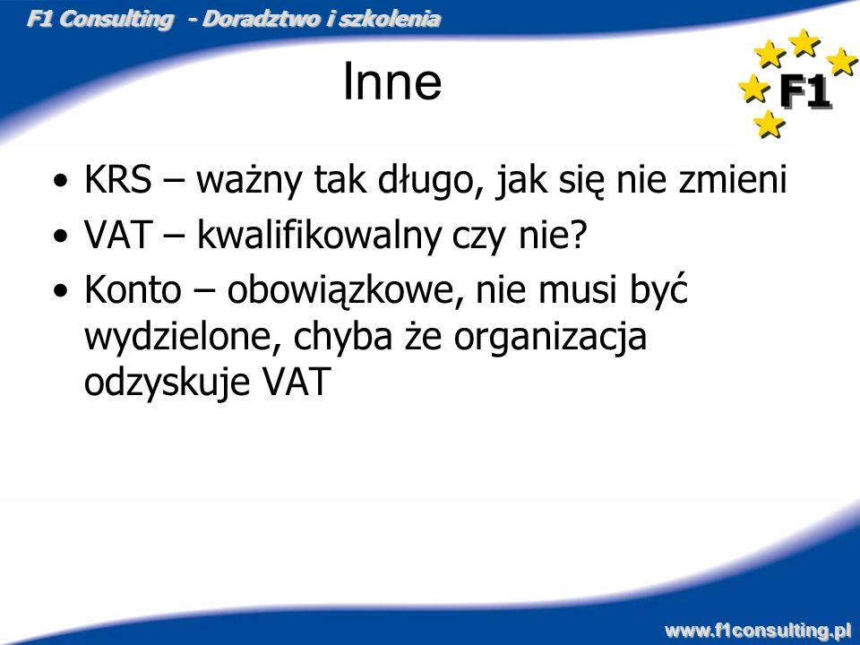 F1 Consulting - Doradztwo i szkolenia www.f1consulting.pl Inne KRS – ważny tak długo, jak się nie zmieni VAT – kwalifikowalny czy nie? Konto – obowiąz