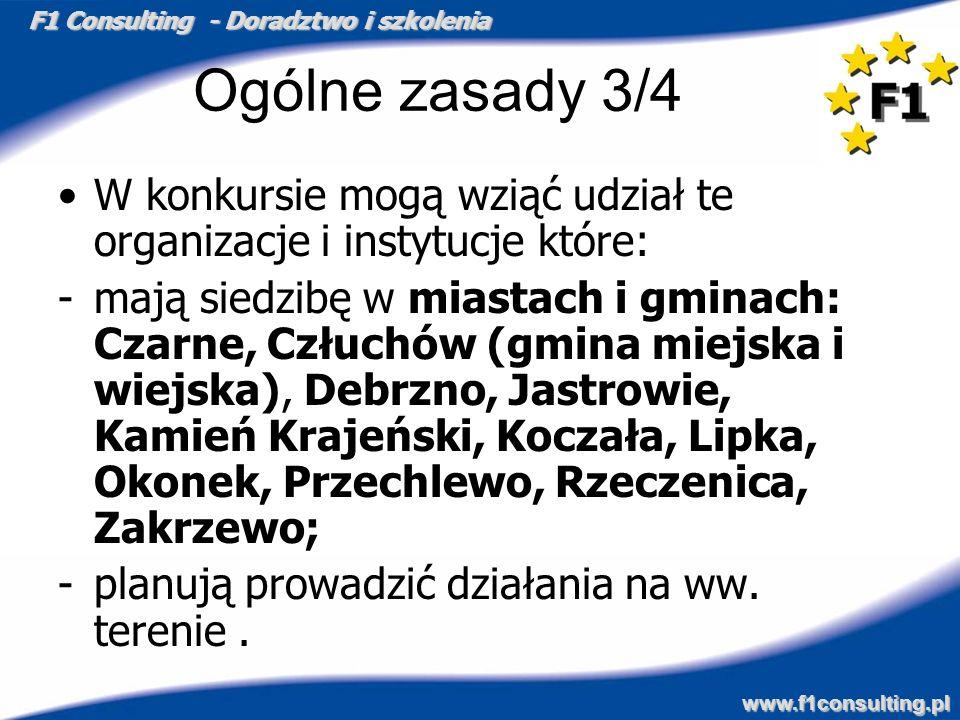 F1 Consulting - Doradztwo i szkolenia www.f1consulting.pl Ogólne zasady 3/4 W konkursie mogą wziąć udział te organizacje i instytucje które: -mają sie