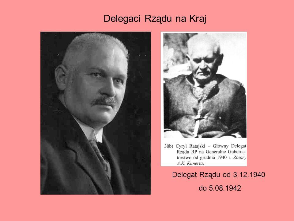 Jan Piekałkiewicz SL, Delegat Rządu na Kraj od 08.1942 aresztowany przez Gestapo 19.02.1943 Ostatni Delegat aresztowany w marcu 1945 r.