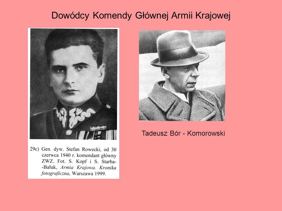 Dowódcy Komendy Głównej Armii Krajowej Tadeusz Bór - Komorowski