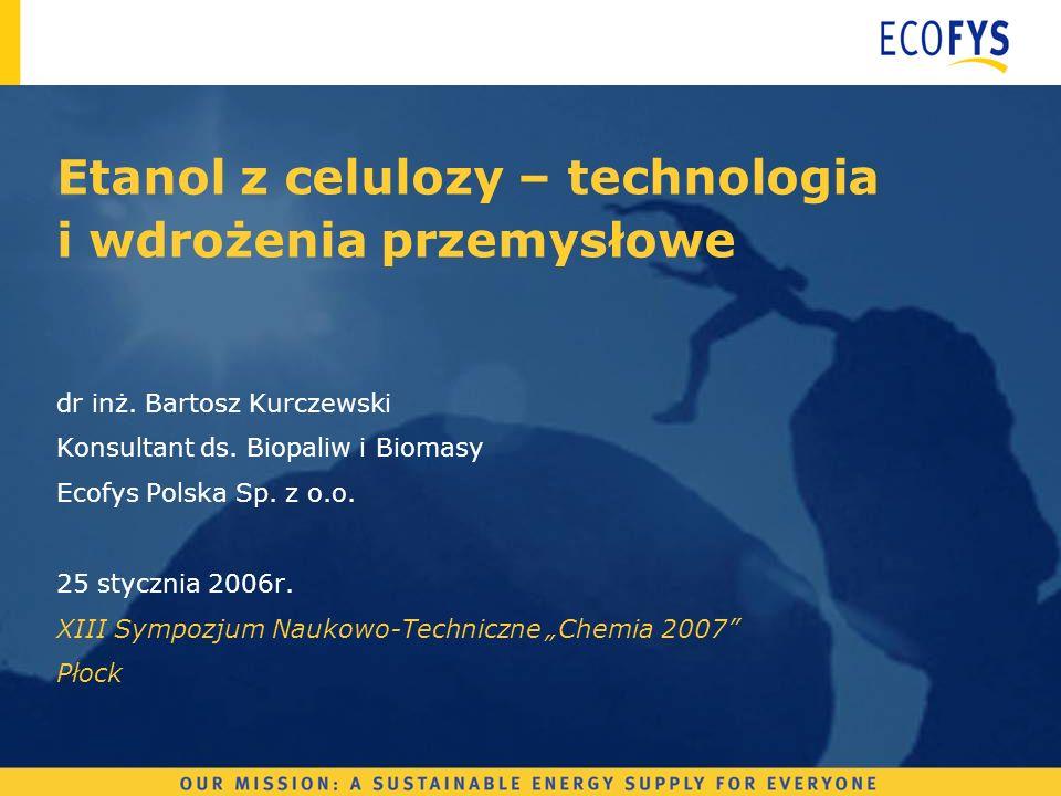 Etanol z celulozy - technologia i wdrożenia przemysłowe Plan prezentacji Wstęp Technologia produkcji etanolu z biomasy Przykłady dostawców technologii Wnioski