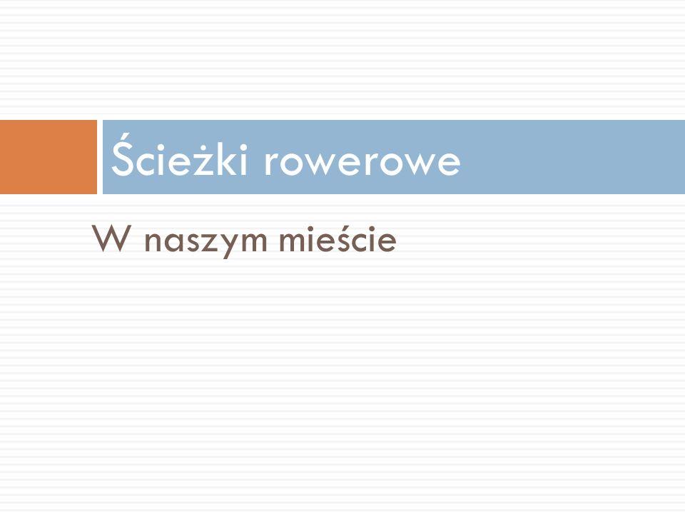 Prezentacja wykonana w ramach projektu Jeżdżę z głową Wykonali: Kamila Gajewska, Karolina Adamkiewicz, Adrianna Kwiatkowska, Mateusz Smoliński, Agata Tyszkiewicz, Natalia Pawelczyk.