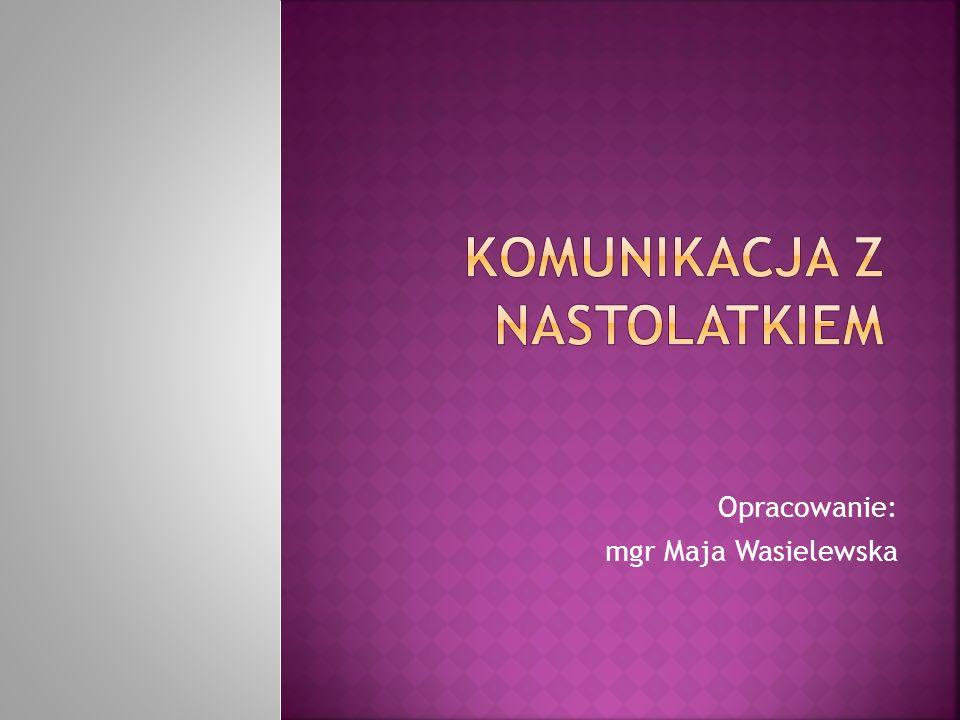 Opracowanie: mgr Maja Wasielewska
