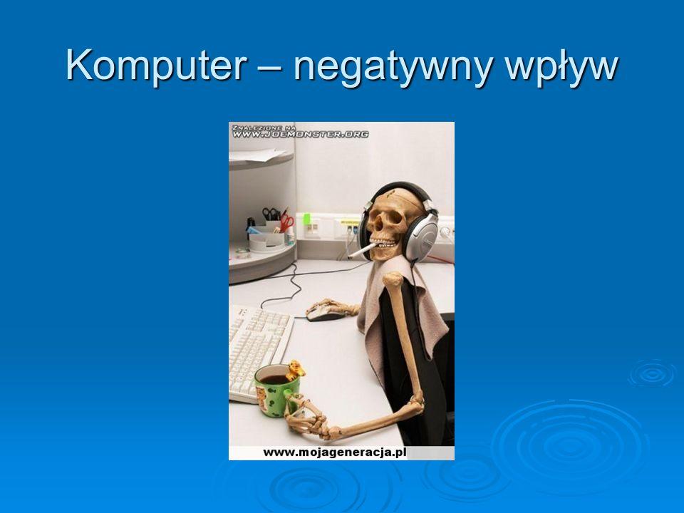 Komputer – negatywny wpływ