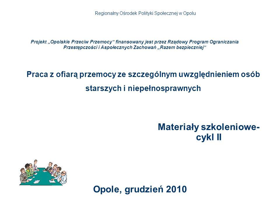 Praca z ofiarą przemocy ze szczególnym uwzględnieniem osób starszych i niepełnosprawnych Opole, grudzień 2010 Projekt Opolskie Przeciw Przemocy finans