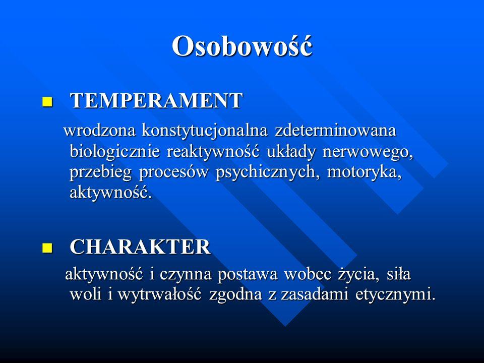 Osobowość TEMPERAMENT TEMPERAMENT wrodzona konstytucjonalna zdeterminowana biologicznie reaktywność układy nerwowego, przebieg procesów psychicznych,