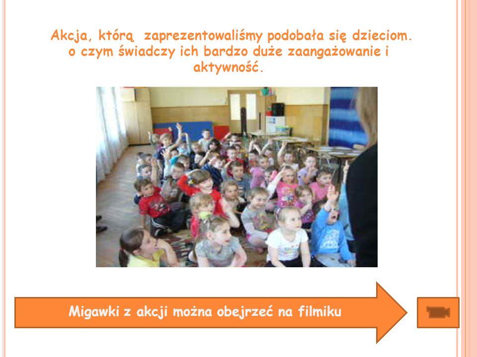 Akcja, którą zaprezentowaliśmy podobała się dzieciom. o czym świadczy ich bardzo duże zaangażowanie i aktywność. Migawki z akcji można obejrzeć na fil