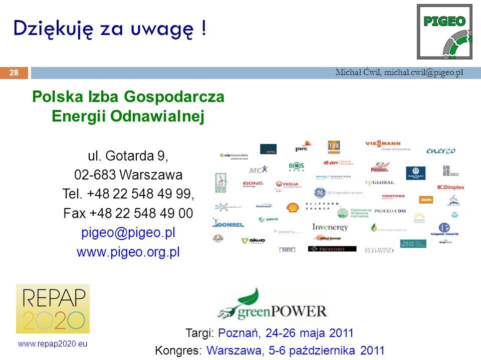 Michał Ćwil, michal.cwil@pigeo.pl 28 Dziękuję za uwagę ! Polska Izba Gospodarcza Energii Odnawialnej ul. Gotarda 9, 02-683 Warszawa Tel. +48 22 548 49