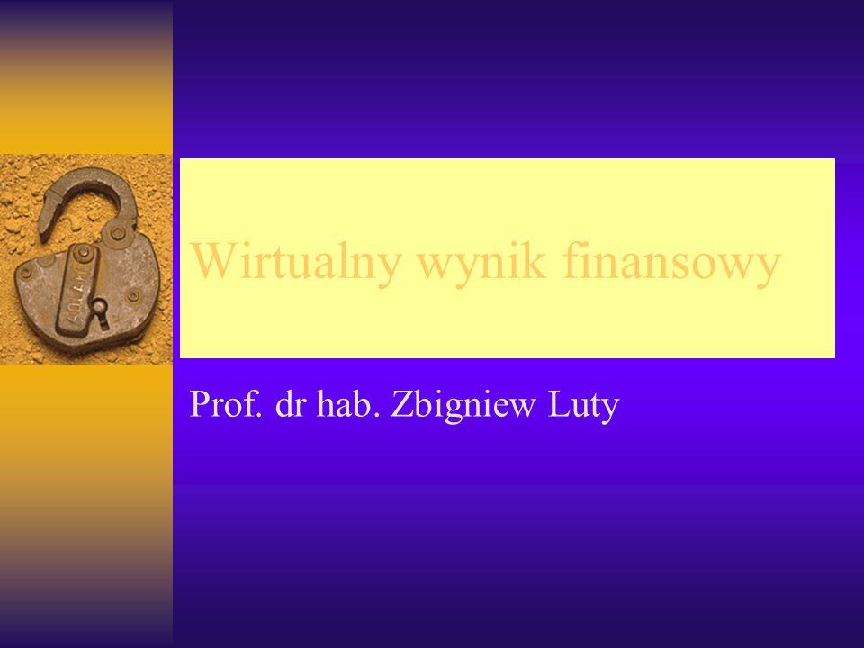 Wirtualny wynik finansowy Prof. dr hab. Zbigniew Luty