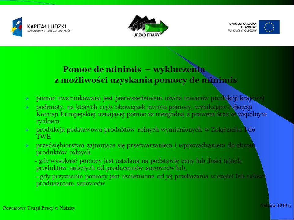 Pomoc de minimis – wykluczenia z możliwości uzyskania pomocy de minimis pomoc uwarunkowana jest pierwszeństwem użycia towarów produkcji krajowej podmi