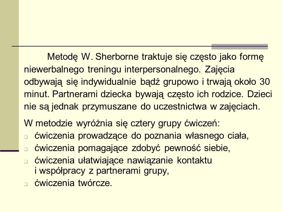 Metodę W. Sherborne traktuje się często jako formę niewerbalnego treningu interpersonalnego. Zajęcia odbywają się indywidualnie bądź grupowo i trwają