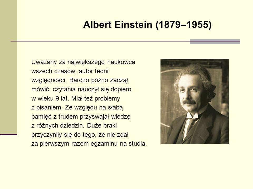 Uważany za największego naukowca wszech czasów, autor teorii względności. Bardzo późno zaczął mówić, czytania nauczył się dopiero w wieku 9 lat. Miał