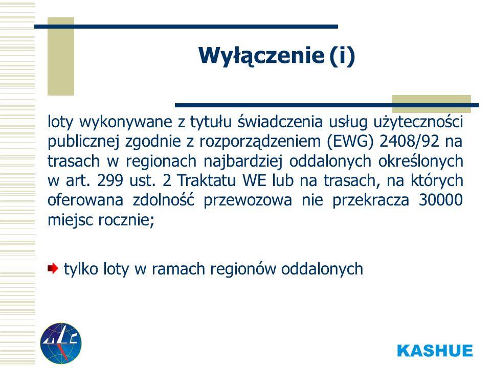 Wyłączenie (i) loty wykonywane z tytułu świadczenia usług użyteczności publicznej zgodnie z rozporządzeniem (EWG) 2408/92 na trasach w regionach najbardziej oddalonych określonych w art.