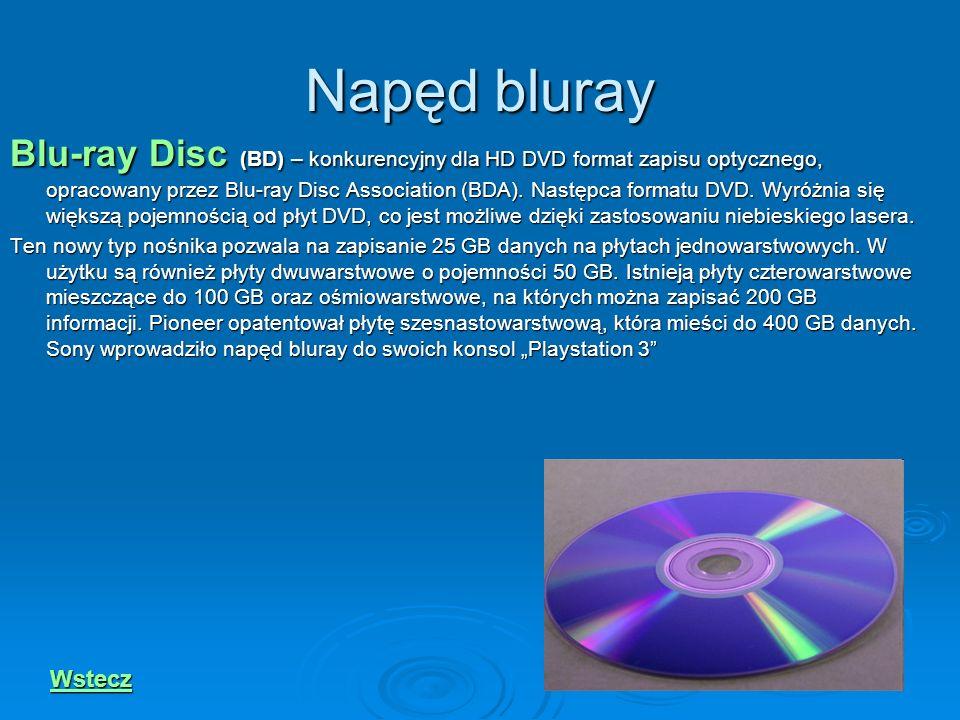 Napęd bluray Blu-ray Disc (BD) – konkurencyjny dla HD DVD format zapisu optycznego, opracowany przez Blu-ray Disc Association (BDA). Następca formatu