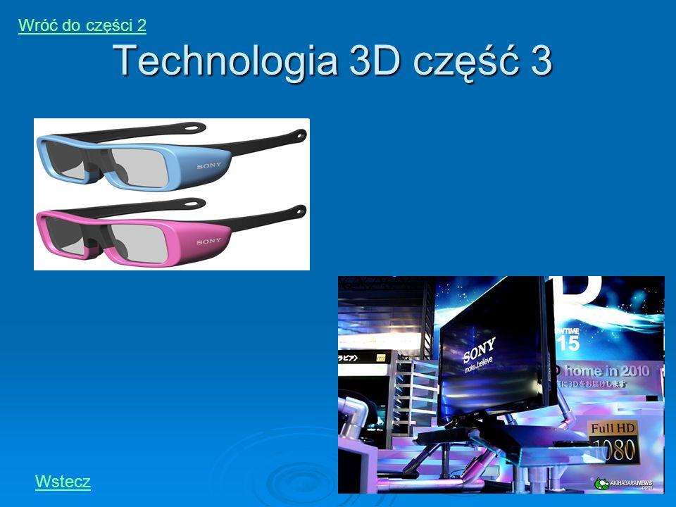 Technologia 3D część 3 Wstecz Wróć do części 2