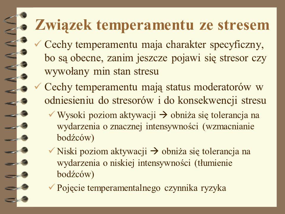 7 Związek temperamentu ze stresem Cechy temperamentu maja charakter specyficzny, bo są obecne, zanim jeszcze pojawi się stresor czy wywołany min stan