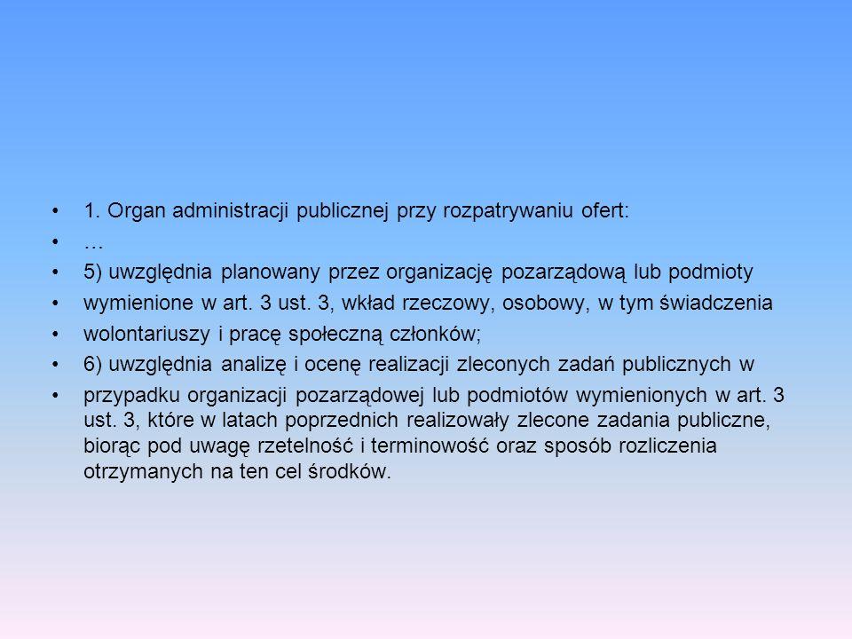 1. Organ administracji publicznej przy rozpatrywaniu ofert: … 5) uwzględnia planowany przez organizację pozarządową lub podmioty wymienione w art. 3 u