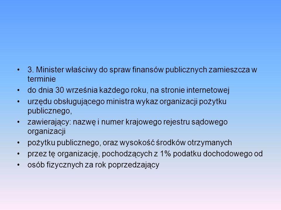 3. Minister właściwy do spraw finansów publicznych zamieszcza w terminie do dnia 30 września każdego roku, na stronie internetowej urzędu obsługująceg