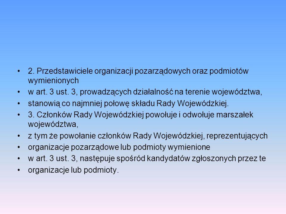 2. Przedstawiciele organizacji pozarządowych oraz podmiotów wymienionych w art. 3 ust. 3, prowadzących działalność na terenie województwa, stanowią co