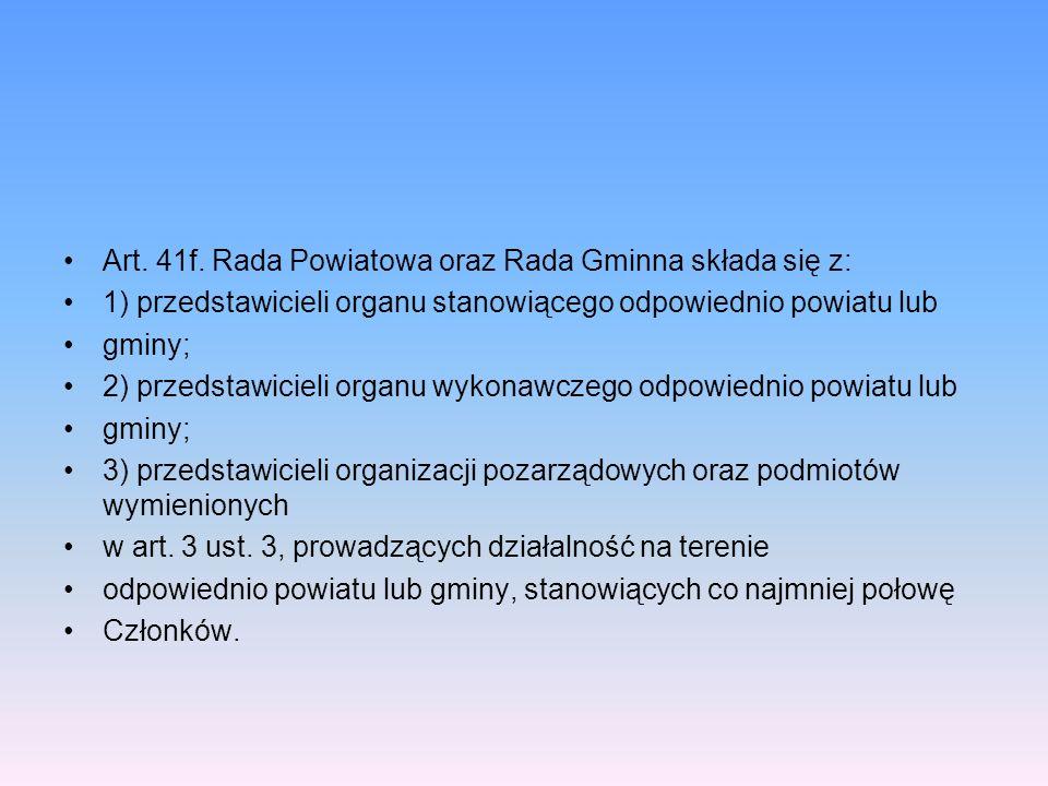 Art. 41f. Rada Powiatowa oraz Rada Gminna składa się z: 1) przedstawicieli organu stanowiącego odpowiednio powiatu lub gminy; 2) przedstawicieli organ