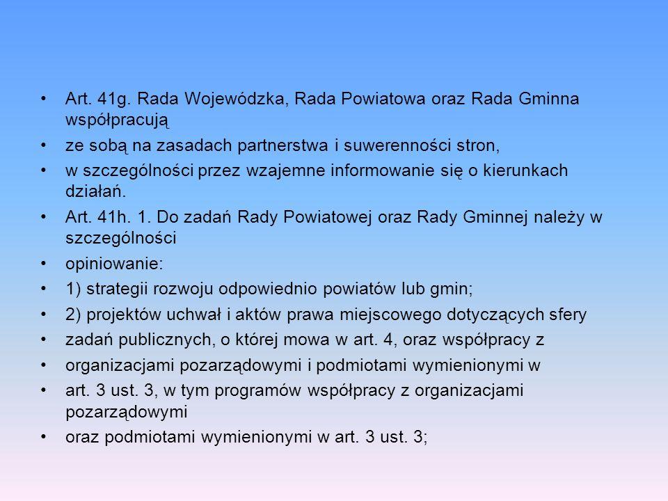 Art. 41g. Rada Wojewódzka, Rada Powiatowa oraz Rada Gminna współpracują ze sobą na zasadach partnerstwa i suwerenności stron, w szczególności przez wz