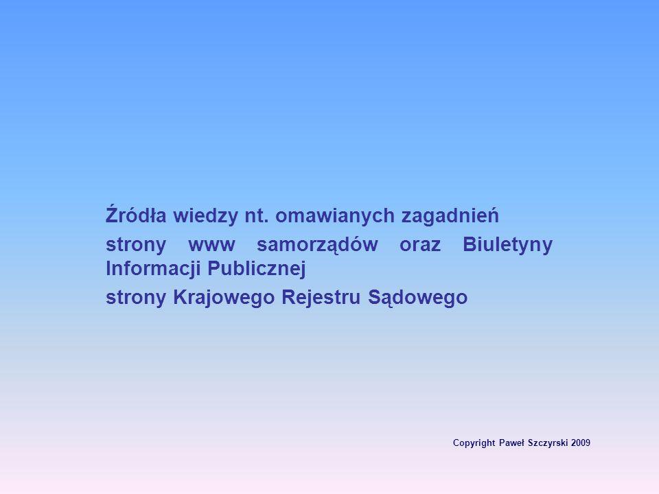Źródła wiedzy nt. omawianych zagadnień strony www samorządów oraz Biuletyny Informacji Publicznej strony Krajowego Rejestru Sądowego