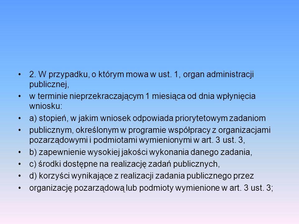 2. W przypadku, o którym mowa w ust. 1, organ administracji publicznej, w terminie nieprzekraczającym 1 miesiąca od dnia wpłynięcia wniosku: a) stopie