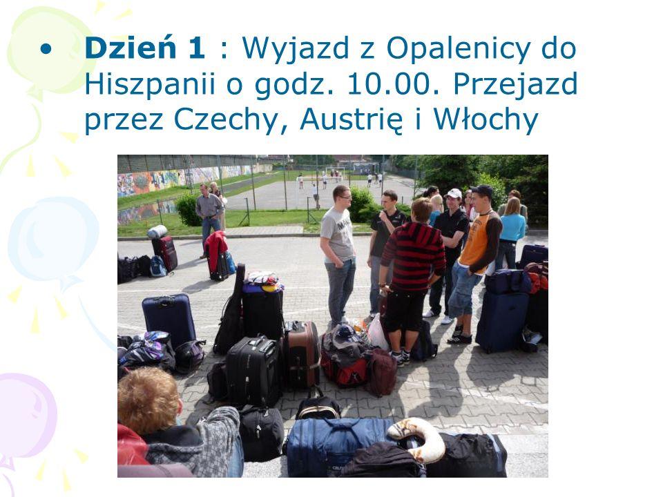 Dzień 1 : Wyjazd z Opalenicy do Hiszpanii o godz. 10.00. Przejazd przez Czechy, Austrię i Włochy