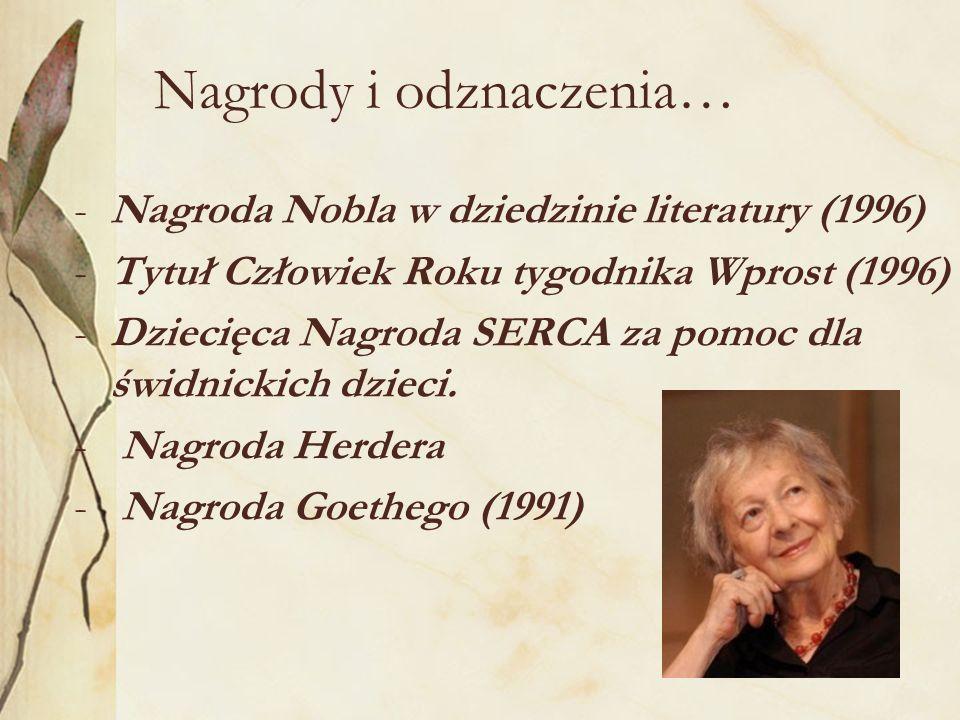 Nagrody i odznaczenia… -Nagroda Nobla w dziedzinie literatury (1996) -Tytuł Człowiek Roku tygodnika Wprost (1996) -Dziecięca Nagroda SERCA za pomoc dl