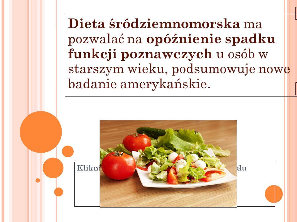 Kliknij, aby edytować styl wzorca podtytułu 11-6-21 Dieta śródziemnomorska ma pozwalać na opóźnienie spadku funkcji poznawczych u osób w starszym wiek