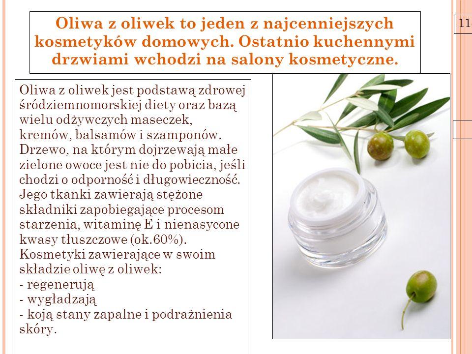 11-6-21 Oliwa z oliwek to jeden z najcenniejszych kosmetyków domowych. Ostatnio kuchennymi drzwiami wchodzi na salony kosmetyczne. Oliwa z oliwek jest