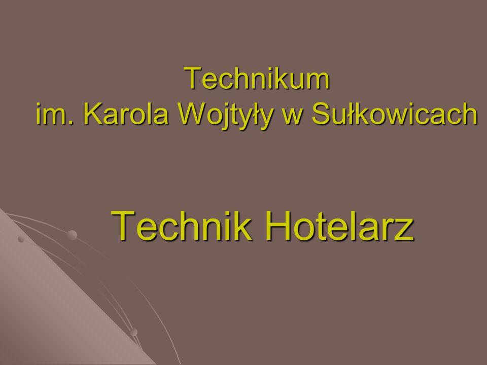 Technik Hotelarz Technikum im. Karola Wojtyły w Sułkowicach