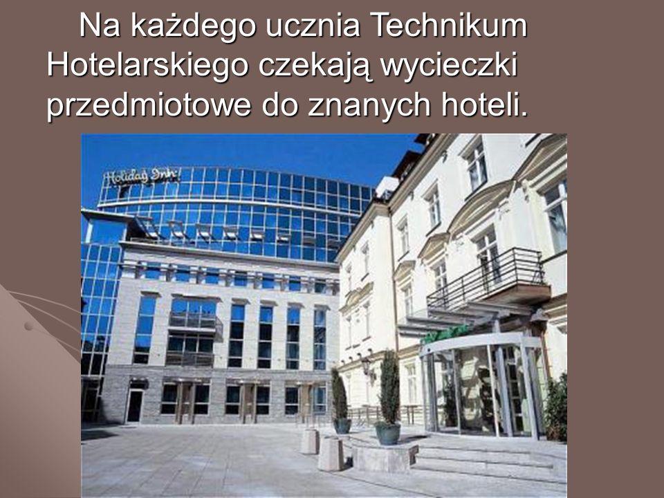 Na każdego ucznia Technikum Hotelarskiego czekają wycieczki przedmiotowe do znanych hoteli. Na każdego ucznia Technikum Hotelarskiego czekają wycieczk