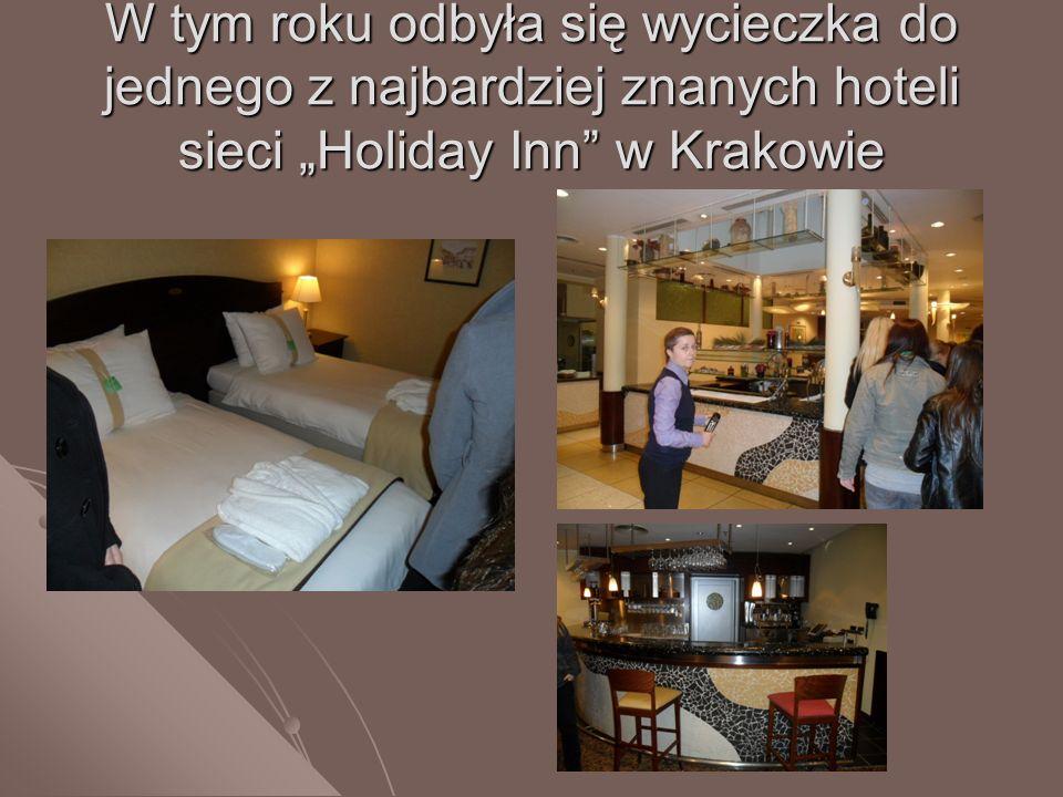 W tym roku odbyła się wycieczka do jednego z najbardziej znanych hoteli sieci Holiday Inn w Krakowie