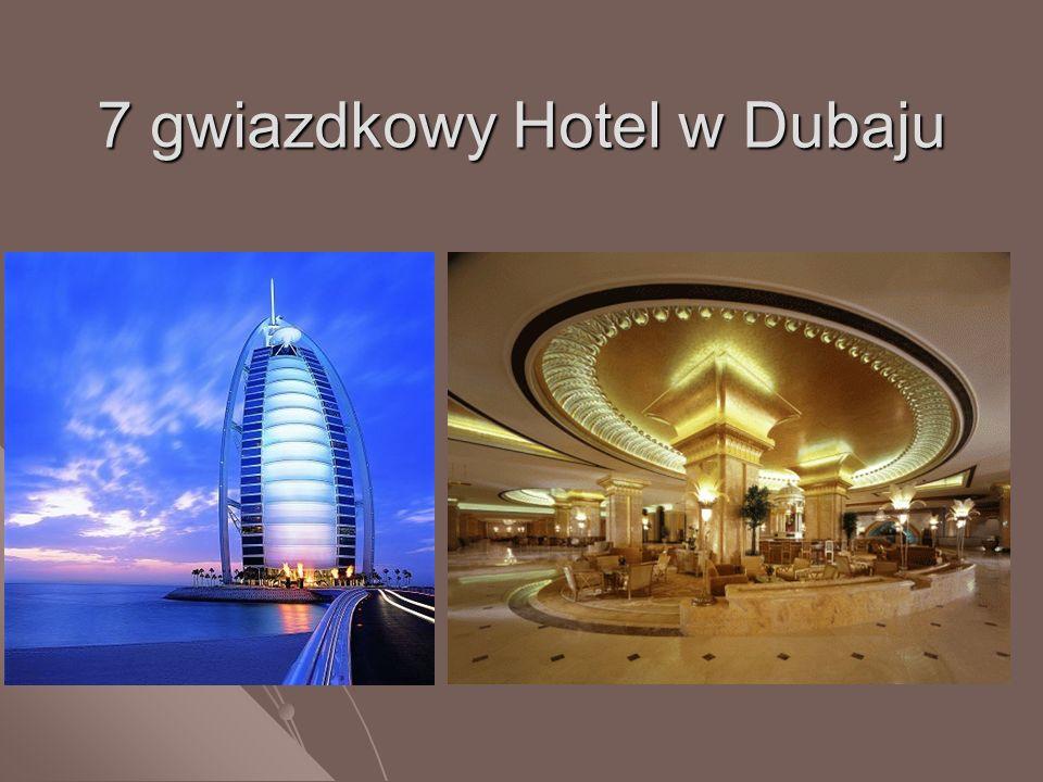 7 gwiazdkowy Hotel w Dubaju