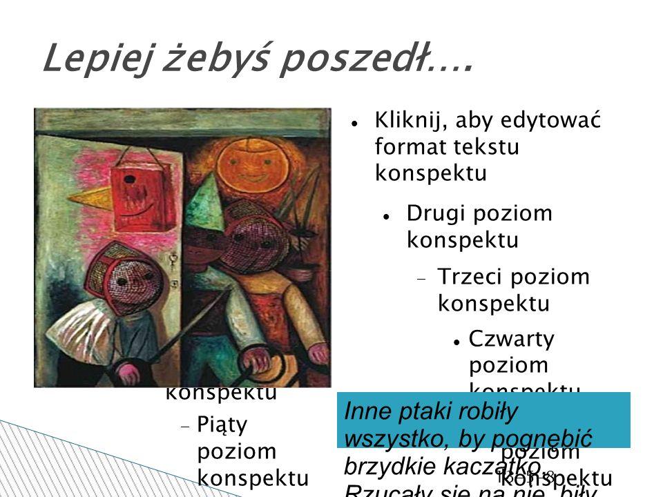 Kliknij, aby edytować format tekstu konspektu Drugi poziom konspektu Trzeci poziom konspektu Czwarty poziom konspektu Piąty poziom konspekt u Szósty poziom konspekt u Siódmy poziom konspekt u Ósmy poziom konspekt u Dziewiąty poziom konspektuKliknij, aby edytować style wzorca tekstu Drugi poziom Trzeci poziom Czwarty poziom Piąty poziom 13-5-8 Miało bardzo wiele przygód.