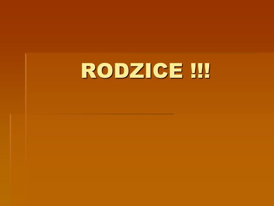 RODZICE !!! RODZICE !!!