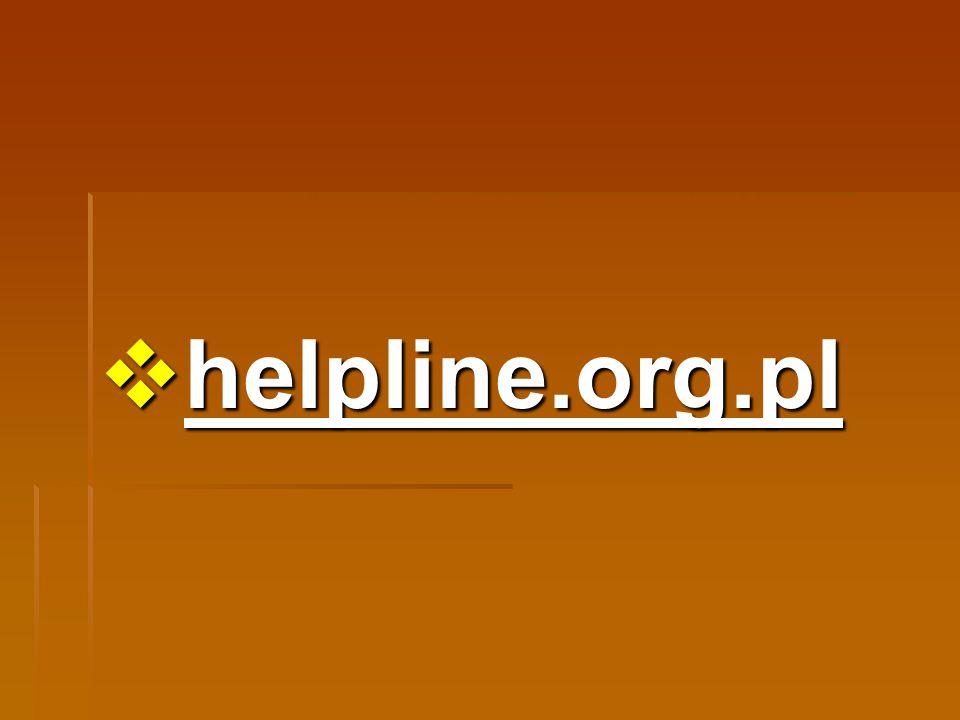 WAŻNE ADRESY INTERNETOWE www.fdn.pl - strona Fundacji Dzieci Niczyje, organizatora projektu helpline.org.pl www.fdn.pl - strona Fundacji Dzieci Niczyje, organizatora projektu helpline.org.pl www.fdn.pl www.dzieckowsieci.pl - portal promujący zasady bezpiecznego korzytania z Internetu; dobre wprowadzenie dla rodziców zaczynających przygodę z Internetem www.dzieckowsieci.pl - portal promujący zasady bezpiecznego korzytania z Internetu; dobre wprowadzenie dla rodziców zaczynających przygodę z Internetem www.dzieckowsieci.pl www.sieciaki.pl - portal dla dzieci prowadzony przez FDN, promujacy zasady bezpiecznego Internetu www.sieciaki.pl - portal dla dzieci prowadzony przez FDN, promujacy zasady bezpiecznego Internetu www.sieciaki.pl www.dzieckokrzywdzone.pl - portal wiedzy o problemie krzywdzenia dzieci www.dzieckokrzywdzone.pl - portal wiedzy o problemie krzywdzenia dzieci www.dzieckokrzywdzone.pl www.dzienbezpiecznegointernetu.pl - strona Dnia Bezpiecznego Internetu www.dzienbezpiecznegointernetu.pl - strona Dnia Bezpiecznego Internetu www.dzienbezpiecznegointernetu.pl www.saferinternet.pl - strona programu Komisji Europejskiej: Safer Internet, w ramach którego działa helpline.org.pl www.saferinternet.pl - strona programu Komisji Europejskiej: Safer Internet, w ramach którego działa helpline.org.pl www.saferinternet.pl