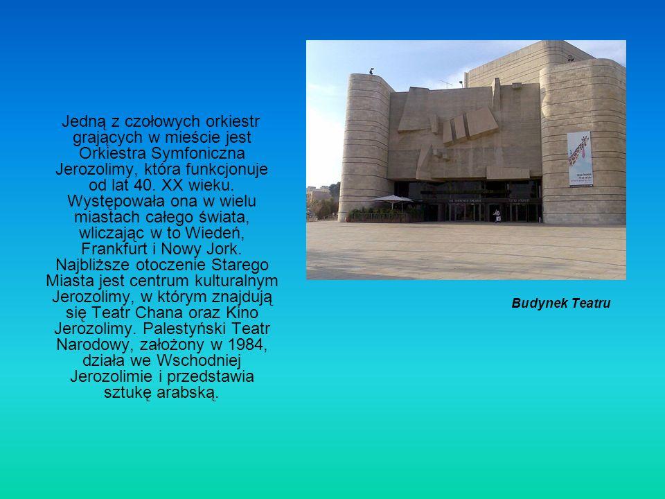 Budynek Teatru Jedną z czołowych orkiestr grających w mieście jest Orkiestra Symfoniczna Jerozolimy, która funkcjonuje od lat 40. XX wieku. Występował