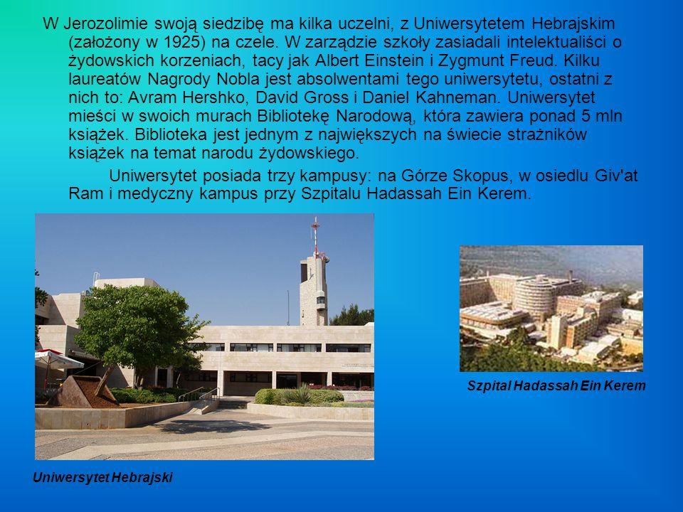 Uniwersytet Hebrajski W Jerozolimie swoją siedzibę ma kilka uczelni, z Uniwersytetem Hebrajskim (założony w 1925) na czele. W zarządzie szkoły zasiada