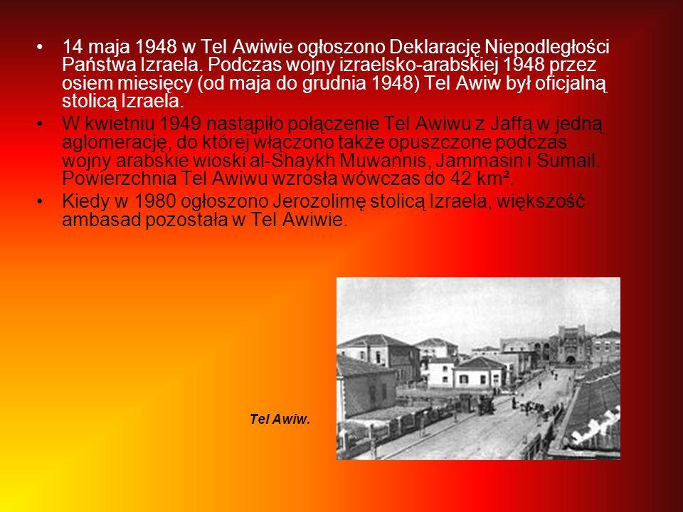 Tel Awiw. 14 maja 1948 w Tel Awiwie ogłoszono Deklarację Niepodległości Państwa Izraela. Podczas wojny izraelsko-arabskiej 1948 przez osiem miesięcy (
