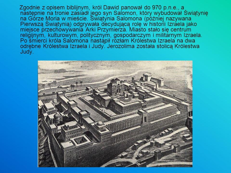 Zgodnie z opisem biblijnym, król Dawid panował do 970 p.n.e., a następnie na tronie zasiadł jego syn Salomon, który wybudował Świątynię na Górze Moria
